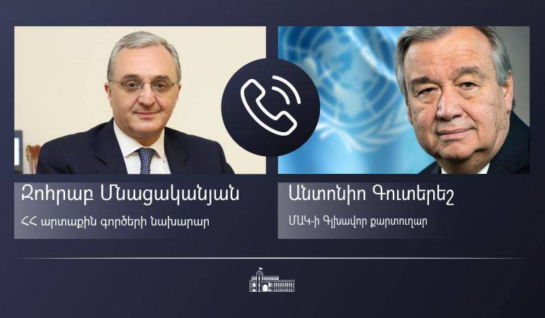Foreign Minister of Armenia Zohrab Mnatsakanyan held a phone conversation with the United Nations Secretary-General António Guterres
